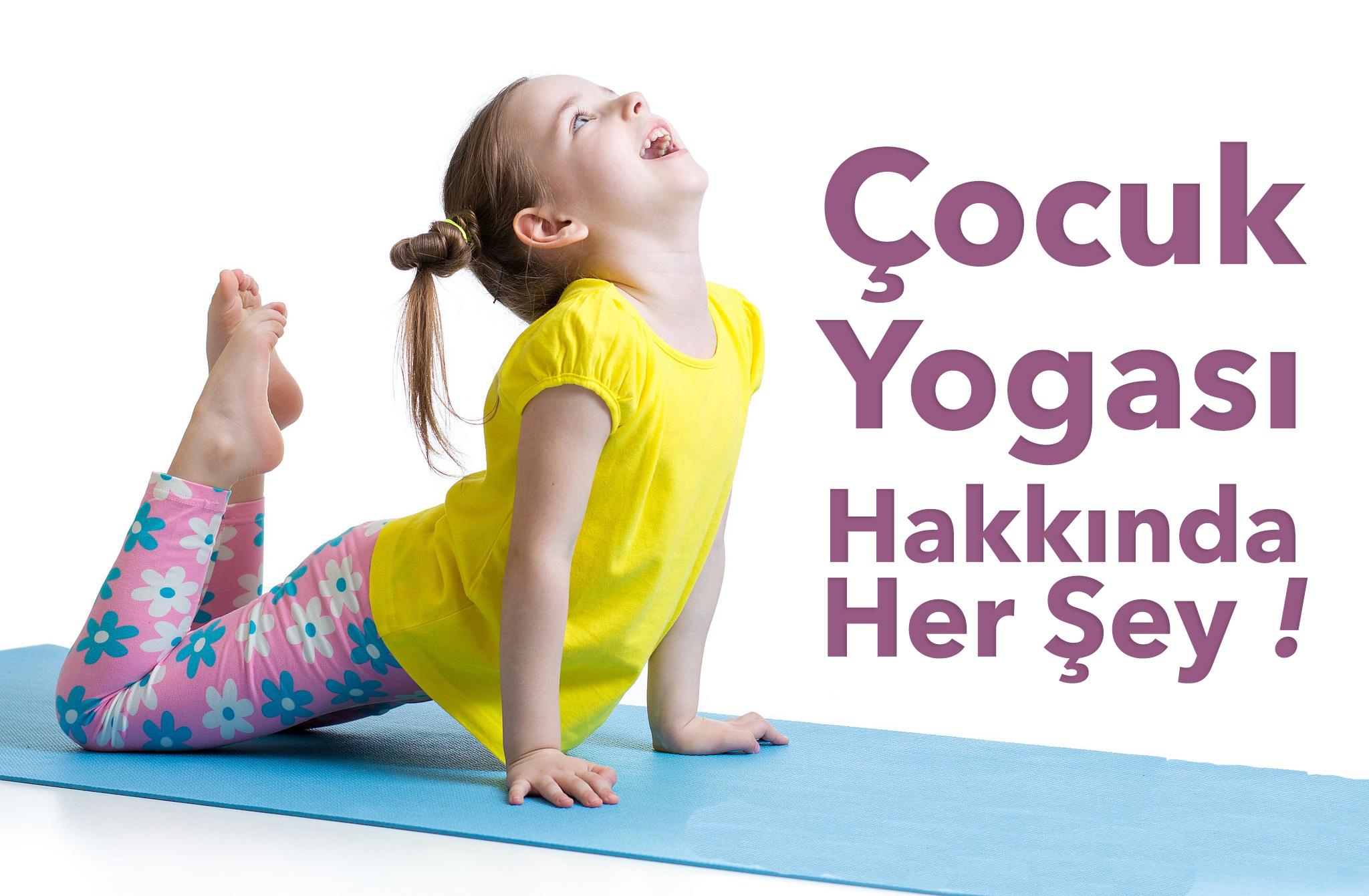 Çocuk Yogası Hakkında Her Şey!
